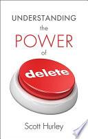 Understanding the Power of Delete