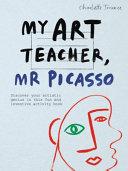 My Art Teacher Mr Picasso