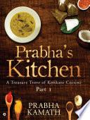 """Prabha's Kitchen: A TREASURE TROVE OF KONKANI CUISINE"" by PRABHA KAMATH"