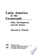 Latin America At The Crossroads