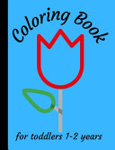 Coloring Book for Toddlers 1 2 Years Book PDF