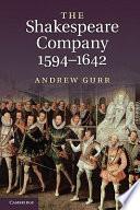 The Shakespeare Company  1594 1642