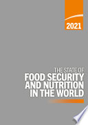 The State of Food Security and Nutrition in the World 2021
