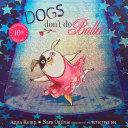Dogs Don t Do Ballet