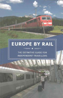 Europe by Rail: The Definitive Guide for Independent Travell
