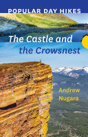Popular Day Hikes  the Castle and Crowsnest