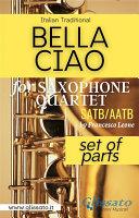 Bella Ciao   Saxophone Quartet  parts