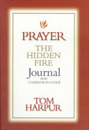 Prayer: The Hidden Fire Journal & Companion Guide