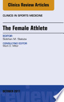 The Female Athlete  An Issue of Clinics in Sports Medicine  E Book