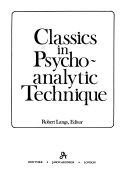 Classics in Psychoanalytic Technique