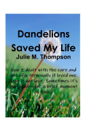 Dandelions Saved My Life