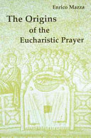 Pdf The Origins of the Eucharistic Prayer