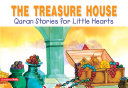 The Treasure House: Quran Stories for Little Hearts (Goodword)