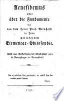 Aenesidemus  oder    ber die Fundamente der von     Prof  Reinhold in Jena gelieferten Elementar Philosophie  etc   By Gottlob Ernst Schulze