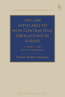 The Law Applicable to Non Contractual Obligations in Europe
