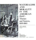 Materialism and Morality in the American Past  Themes and Sources  1600 1860 Book