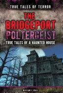 The Bridgeport Poltergeist