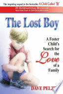 """The Lost Boy: A Foster Child's Search for the Love of a Family"" by Dave Pelzer"