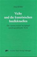 Vichy und die französischen Intellektuellen