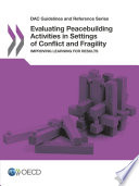 Dac Guidelines And Reference Series Evaluating Peacebuilding Activities In Settings Of Conflict And Fragility Improving Learning For Results Book PDF