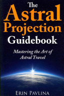 The Astral Projection Guidebook