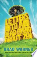 """""""Letters to a Dead Friend about Zen"""" by Brad Warner"""