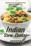 Indian Slow Cooker Recipes That Will Amaze You with The Simplicity Book PDF