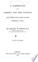 A Commentary on the Gospels for the Sundays and Other Holy Days of the Christian Year  By the Rev  W  Denton   With the Text   Book PDF