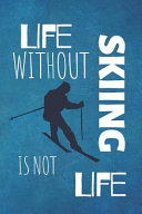 Life Without Skiing Is Not Life
