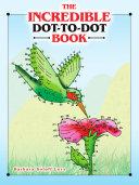 The Incredible Dot-to-Dot Book