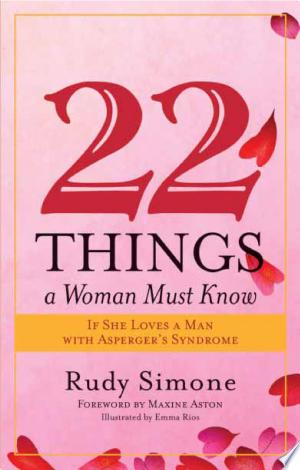 Download 22 Things a Woman Must Know If She Loves a Man with Asperger's Syndrome Free Books - Home