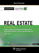 Casenote Legal Briefs: Real Estate, Keyed to Nelson, Whitman, Et Al., Real Estate Transfer, Finance, and Dev't, 8th Ed.
