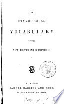 An etymological vocabulary of the New Testament scriptures