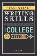 Essential Writing Skills for College and Beyond