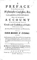 A Preface to an Edition of the Westminster Confession   c  Lately Publish d at Edinburgh