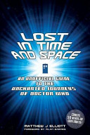 Lost in Time and Space: An Unofficial Guide to the Uncharted Journeys of Doctor Who Book