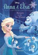 Anna   Elsa  8  Return to the Ice Palace  Disney Frozen