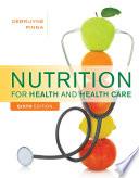 """Nutrition for Health and Health Care"" by Linda Kelly DeBruyne, Kathryn Pinna"