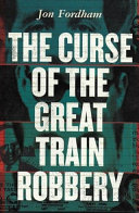 Curse of Great Train Robbery