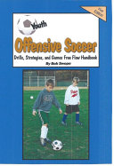Youth Soccer Offensive Drills  Plays  Strategies and Games Free Flow Handbook