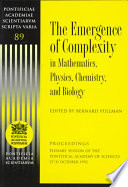 The Emergence Of Complexity In Mathematics Physics Chemistry And Biology Book PDF