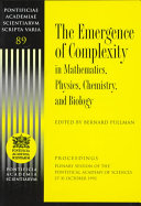 The Emergence of Complexity in Mathematics  Physics  Chemistry and Biology