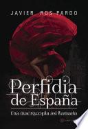 Perfidia de España  : Una macrocopla así llamada