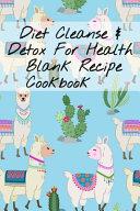 Diet Cleanse Detox For Health Blank Recipe Cookbook