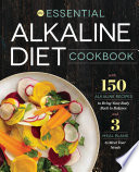 """The Essential Alkaline Diet Cookbook: 150 Alkaline Recipes to Bring Your Body Back to Balance"" by Rockridge Press"