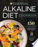 """The Essential Alkaline Diet Cookbook: 150 Alkaline Recipes to Bring Your Body Back to Balance"" by Rockridge Press"