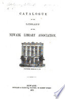 Catalogue Of The Library Of The Newark Library Association Historical Sketch Of The Library By F W Ricord