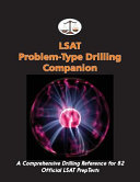 LSAT Problem Type Drilling Companion  A Comprehensive Drilling Reference for 82 Official LSAT Preptests