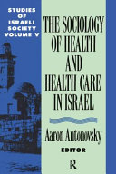The Sociology of Health and Health Care in Israel