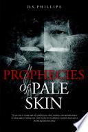 Prophecies Of Pale Skin